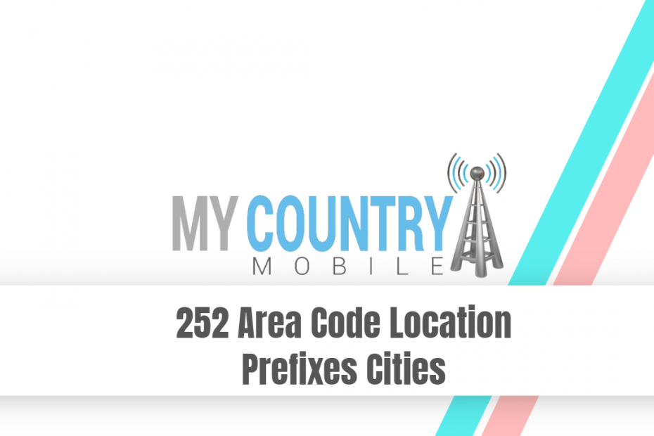 252 Area Code Location Prefixes Cities - My Country Mobile