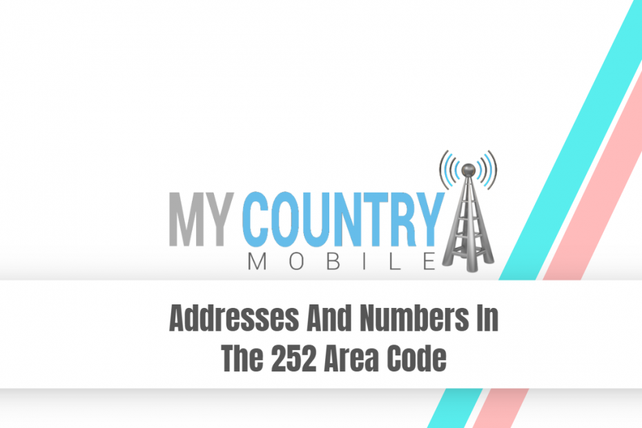 Addresses And Numbers In The 252 Area Code - My Country Mobile