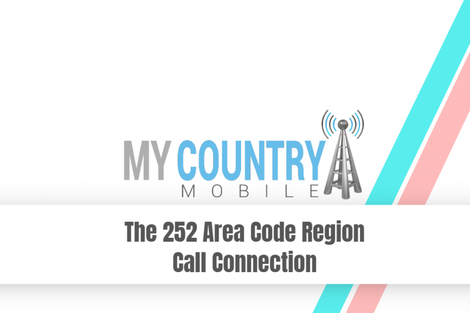 The 252 Area Code Region Call Connection - My Country Mobile