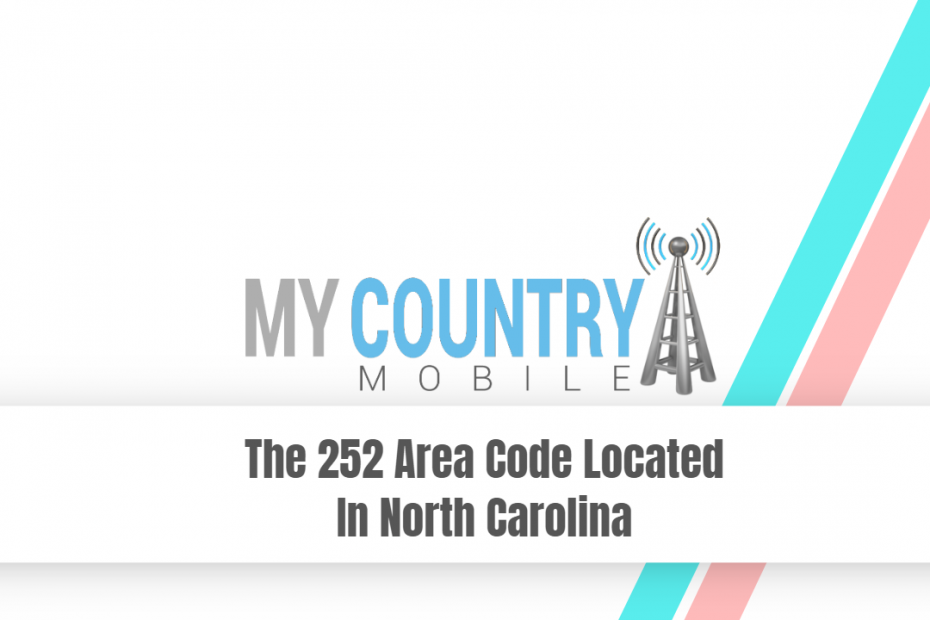 The 252 Area Code Located In North Carolina - My Country Mobile