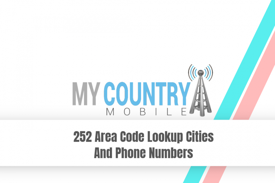 252 Area Code Lookup Cities And Phone Numbers - My Country Mobile