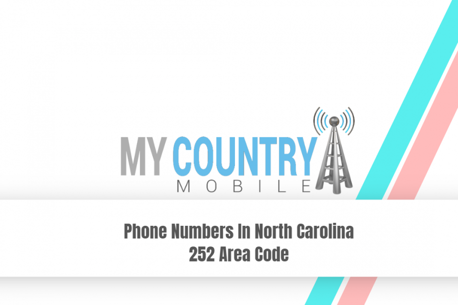 Phone Numbers In North Carolina 252 Area Code - My Country Mobile