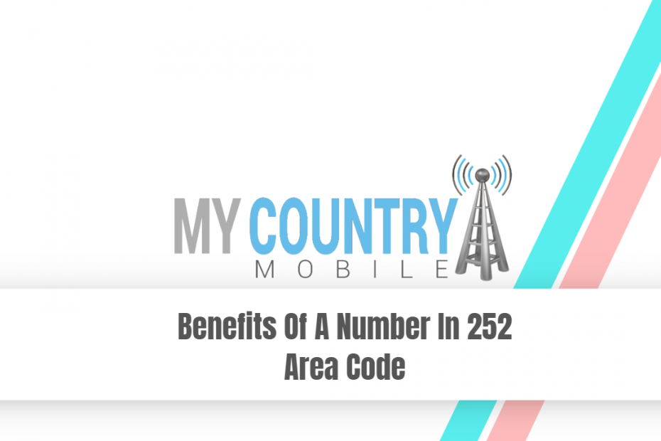 Benefits Of A Number In 252 Area Code - My Country Mobile