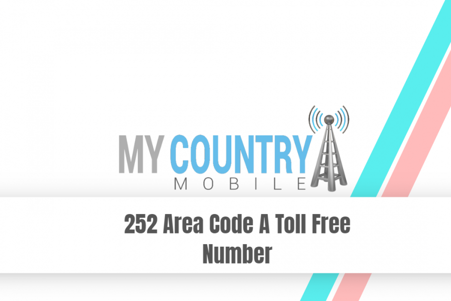 252 Area Code A Toll Free Number - My Country Mobile