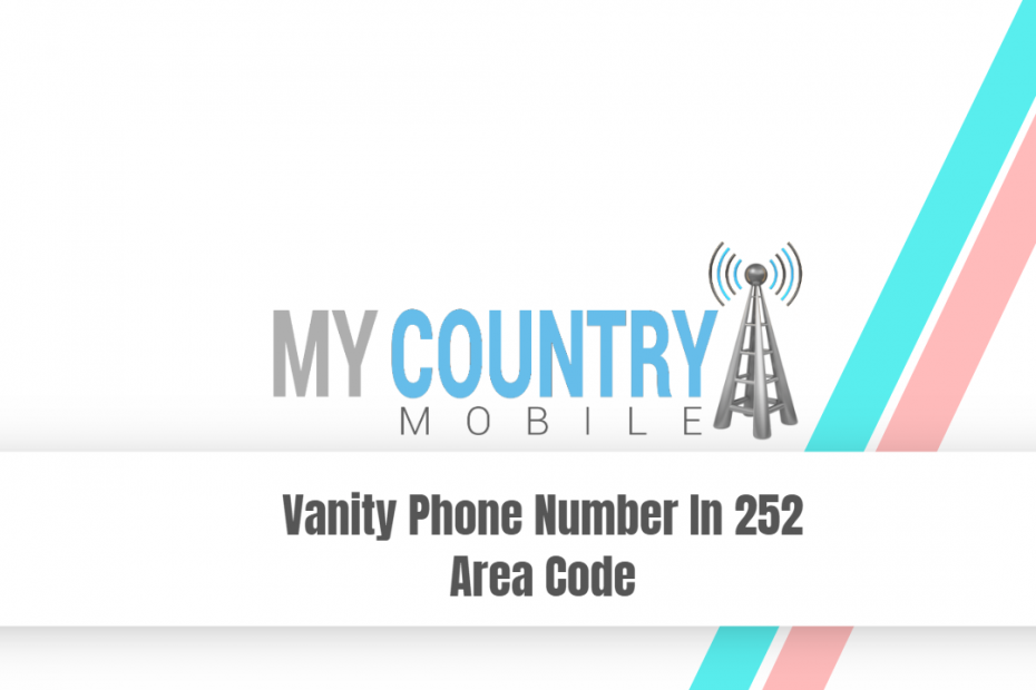 Vanity Phone Number In 252 Area Code - My Country Mobile