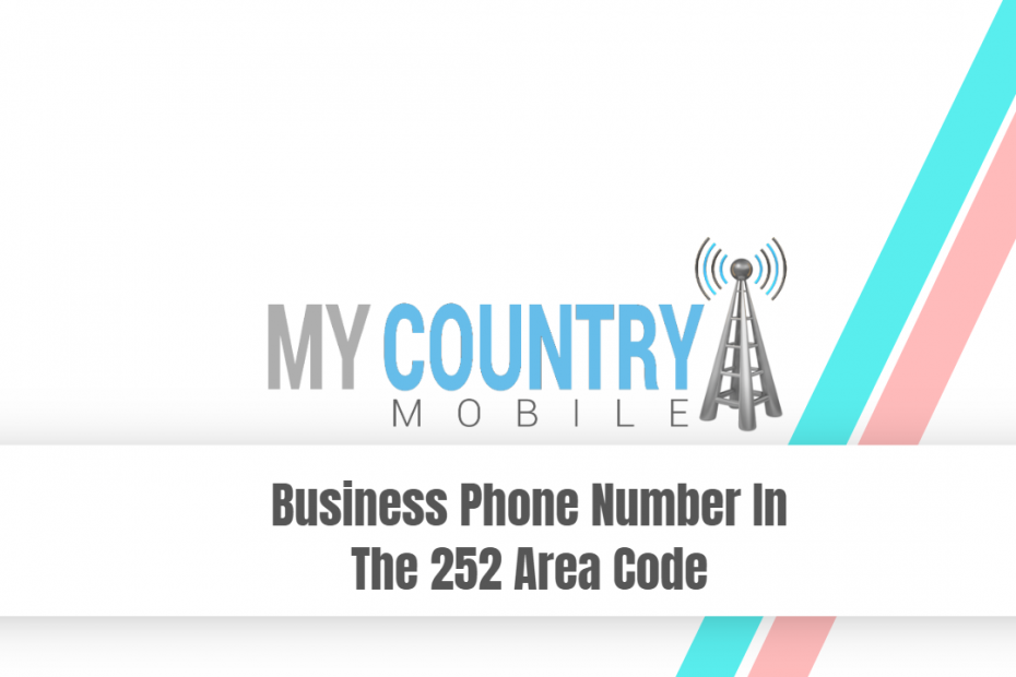 Business Phone Number In The 252 Area Code - My Country Mobile