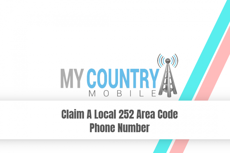 Claim A Local 252 Area Code Phone Number - My Country Mobile
